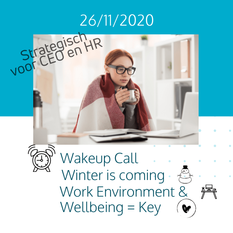 Wakeup Call | Winter is coming | Work environment & Wellbeing is Key